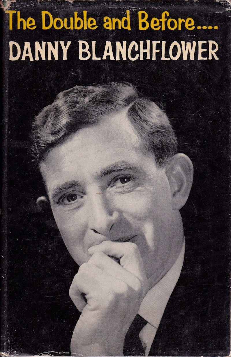"Danny Blanchflower ""The Double and Before"" 1961 & 13 other"